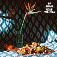 Da Souza 'Flors i Volència' (Famèlic Records, 2013)